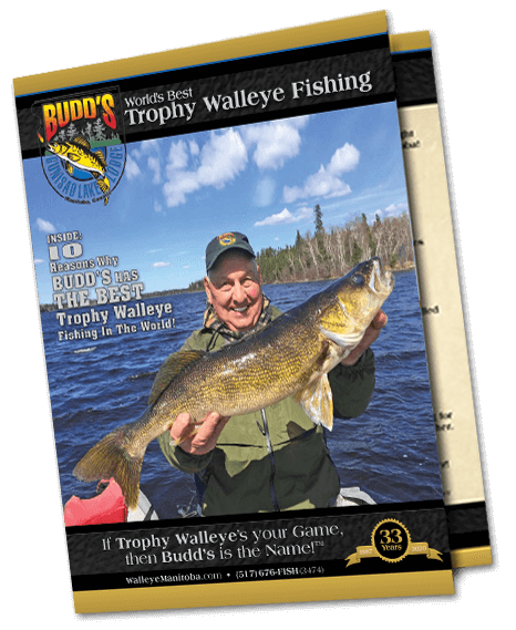 view our brochure Budd's Gunisao Lake Lodge World's Best Trophy Walleye and Northern Pike Fishing, Manitoba, Canada